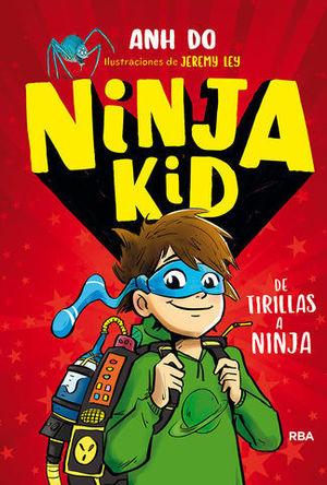 NINJA KID.  DE TIRILLAS A NINJA
