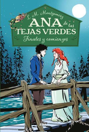 ANA DE LAS TEJAS VERDES 6. FINALES Y COMIENZOS.