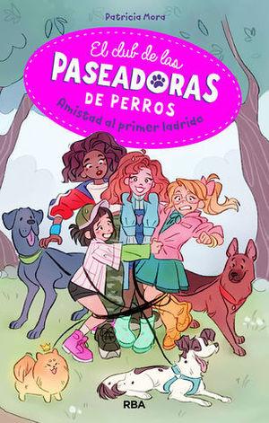 EL CLUB DE LAS PASEADORAS DE PERROS.  AMISTAD AL PRIMER LADRIDO !