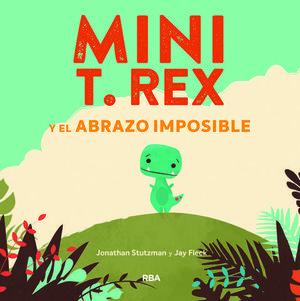 MINI T.REX Y EL ABRAZO IMPOSIBLE