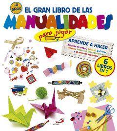 EL GRAN LIBRO DE LAS MANUALIDADES