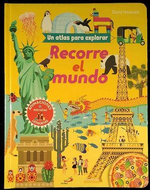 RECORRE EL MUNDO.  UN ATLAS PARA EXPLORAR