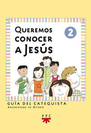 QUEREMOS CONOCER A JESUS 2 GUIA DEL CATEQUISTA