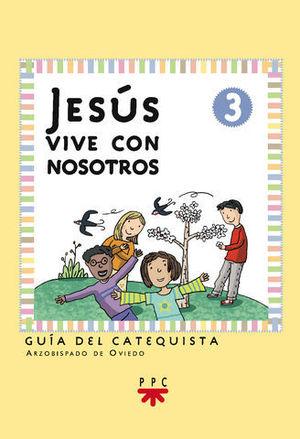 JESUS VIVE CON NOSOTROS 3 GUIA DEL CATEQUISTA