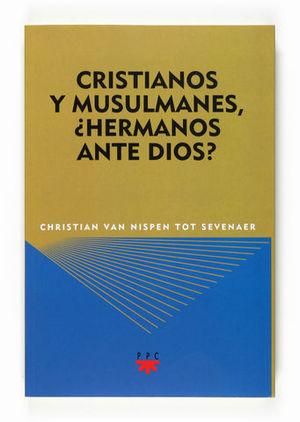CRISTIANOS Y MUSULMANES ¿ HERMANOS ANTE DIOS ?