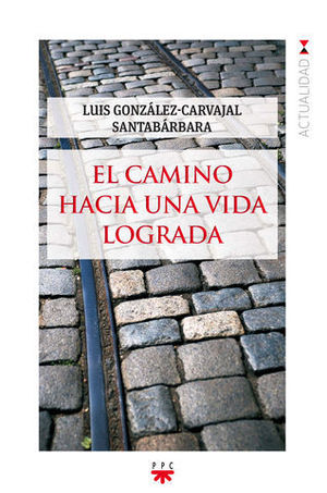 GP.147 EL CAMINO HACIA UNA VIDA LOGRADA