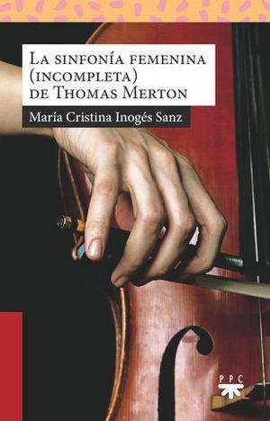 LA SINFONIA FEMENINA ( INCOMPLETA ) DE THOMAS MERTON