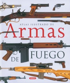 ATLAS ILUSTRADO DE ARMAS DE FUEGO