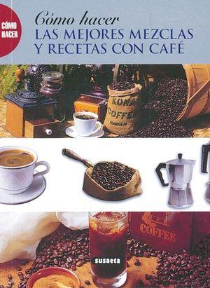 MEJORES RECETAS Y RECETAS CON CAFE, LAS