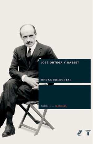 ORTEGA Y GASSET OBRAS COMPLETAS III 1917 1925
