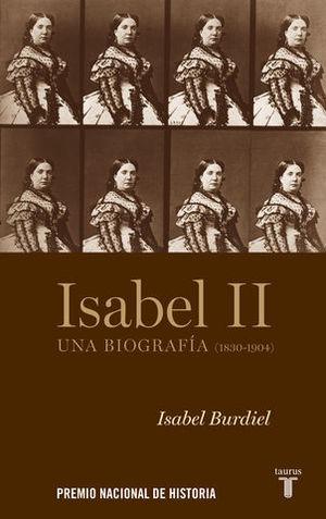 ISABEL II UNA BIOGRAFIA ( 1830-1904 )