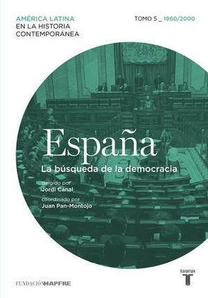 ESPAÑA LA BUSQUEDA DE LA DEMOCRACIA
