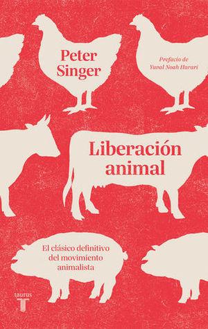 LIBERACIÓN ANIMAL EL CLÁSICO DEFINITIVO DEL MOVIMIENTO ANIMALISTA