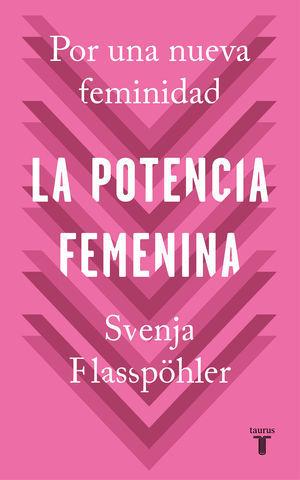 LA POTENCIA FEMENINA POR UNA NUEVA FEMINIDAD