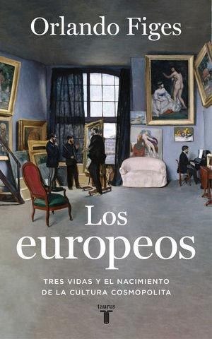 LOS EUROPEOS TRES VIDAS Y EL NACIMIENTO DE LA CULTURA EUROPEA