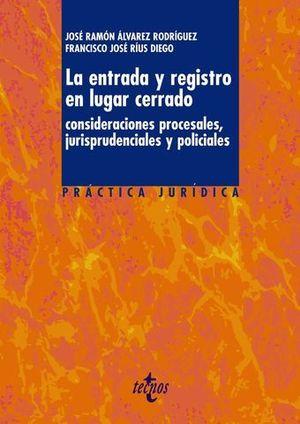 LA ENTRADA Y REGISTRO EN LUGAR CERRADO