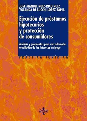 EJECUCION DE PRESTAMOS HIPOTECARIOS Y PROTECCION DE CONSUMIDORES