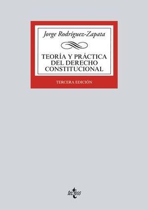 TEORIA Y PRACTICA DEL DERECHO CONSTITUCIONAL 3ª ED.