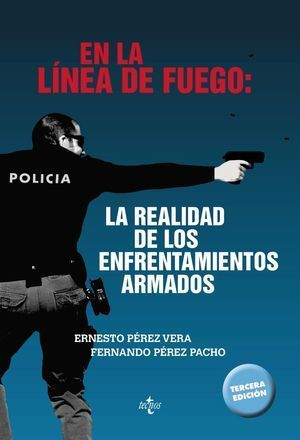 EN LA LINEA DE FUEGO: LA REALIDAD DE LOS ENFRENTAMIENTOS ARMADOS 3ª ED