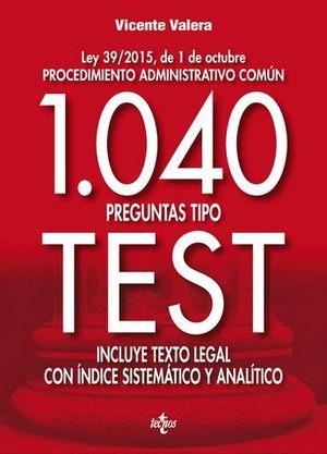 1040 PREGUNTAS TIPO TEST LEY 39/2015