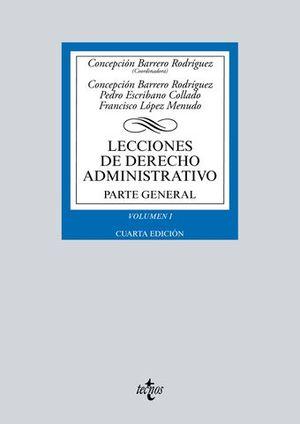 LECCIONES DE DERECHO ADMINISTRATIVO PARTE GENERAL VOL I 4ª ED.