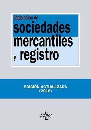 LEGISLACION SOCIEDADES MERCANTILES Y REGISTRO ED. 2016