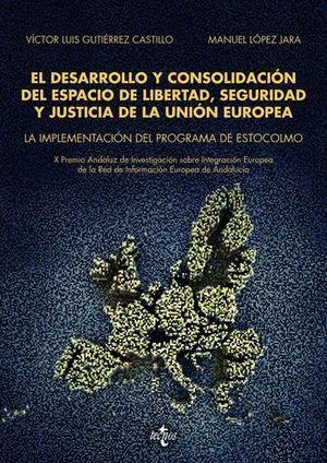 EL DESARROLLO Y CONSOLIDACION DEL ESPACIO DE LIBERTAD SEGURIDAD JUSTIC