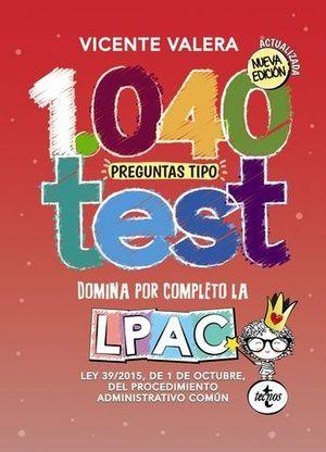 1040 PREGUNTAS TIPO TEST DEL PROCEDIMIENTO ADMINISTRATIVO COMUN