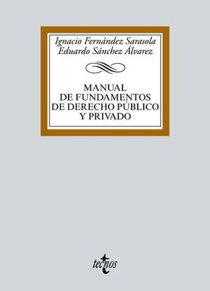 MANUAL DE FUNDAMENTOS DE DERECHO PUBLICO Y PRIVADO