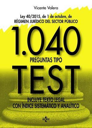 1040 PREGUNTAS TIPO TEST LEY 40/2015
