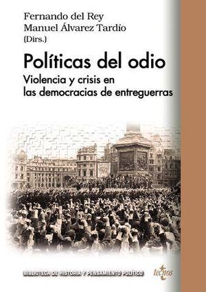 POLITICAS DEL ODIO.  VIOLENCIA Y CRISIS EN DEMOCRACIAS DE ENTREGUERRAS