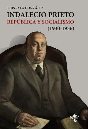 INDALECIO PRIETO REPUBLICA Y SOCIALISMO ( 1930-1936 )