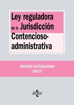 LEY REGULADORA DE LA JURISDICCIÓN CONTENCIOSO-ADMINISTRATIVA 2017