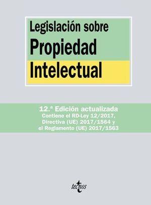 LEGISLACION SOBRE PROPIEDAD INTELECTUAL 12ª ED. 2017