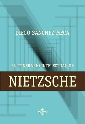 EL ITINERARIO INTELECTUAL DE NIETZSCHE