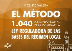 EL MÉTODO.1040 PREGUNTAS CORTAS PARA DOMINAR LA LEY REGULADORA DE LAS