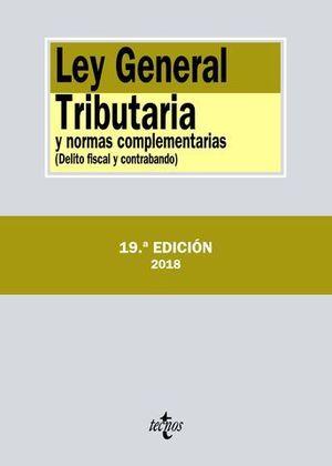 LEY GENERAL TRIBUTARIA Y NORMAS COMPLEMENTARIAS ED. 2018