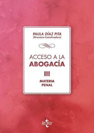 ACCESO A LA ABOGACIA VOL. 3 MATERIA PENAL