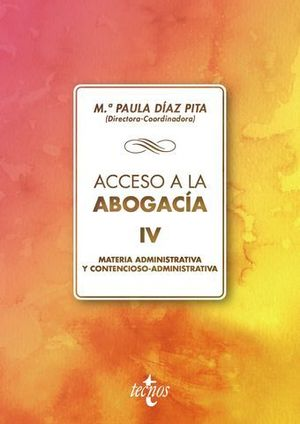 ACCESO A LA ABOGACIA VOL 4 MATERIA ADMINISTRATIVA Y CONTENCIOSO ADMINI