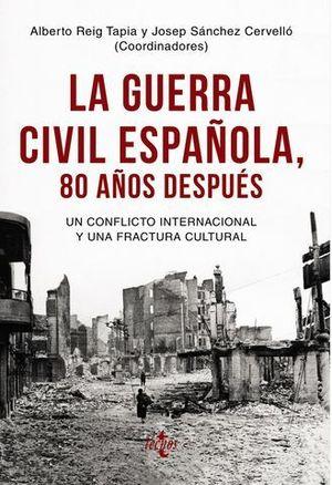 LA GUERRA CIVIL ESPAÑOLA, 80 AÑOS DESPUES