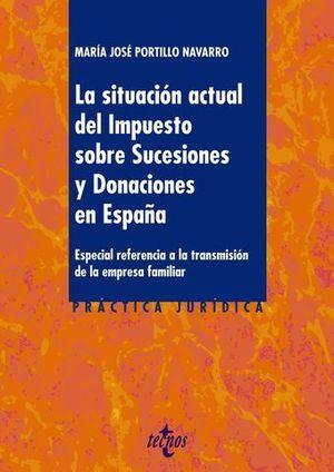 LA SITUACION ACTUAL DEL IMPUESTO SOBRE SUCESIONES Y DONACIONES ESPAÑA