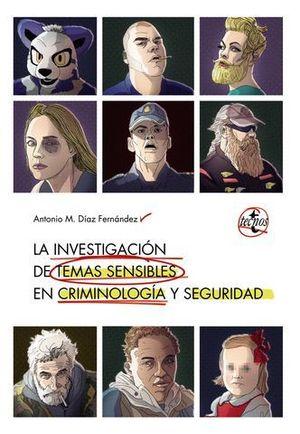 LA INVESTIGACION EN TEMAS SENSIBLES EN CRIMINOLOGIA Y SEGURIDAD