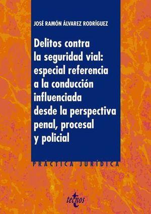 DELITOS CONTRA LA SEGURIDAD VIAL: ESPECIAL REFERENCIA A LA CONDUCCION