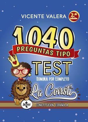 1040 PREGUNTAS TIPO TEST LA CONSTITUCION 2ªED.