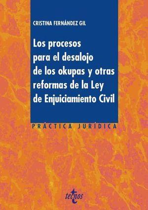 LOS PROCESOS PARA EL DESALOJO DE LOS OKUPAS Y OTRAS REFORMAS DE LA LEY