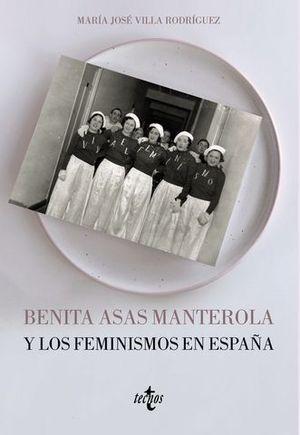 BENITA ASAS MANTEROLA Y LOS FEMINISMOS EN ESPAÑA (1873-1968)