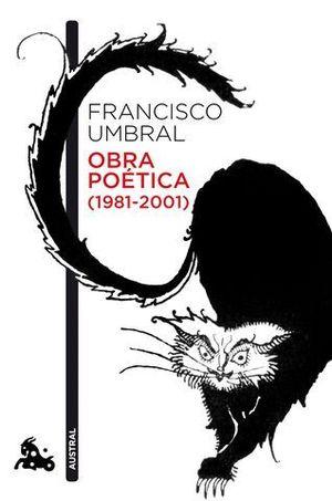 FRANCISCO UMBRAL. OBRA POÉTICA 1981 - 2001)