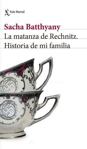 LA MATANZA DE RECHNITZ.  HISTORIA DE MI FAMILIA