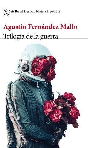 TRILOGÍA DE LA GUERRA  ( PREMIO BIBLIOTECA BREVE 2018 )