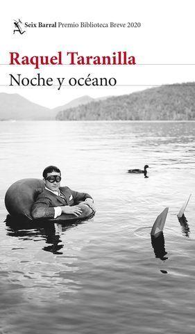 NOCHE Y OCEANO  ( PREMIO BIBLIOTECA BREVE 2020 )